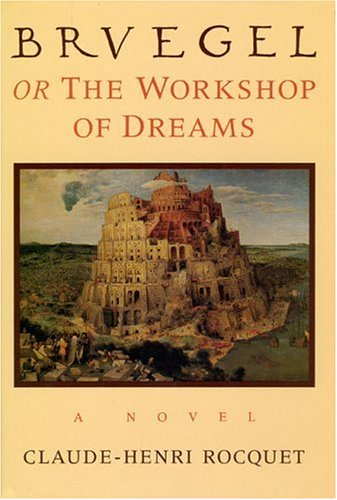 9780226723426: Bruegel, or the Workshop of Dreams: A Novel