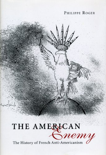 9780226723686: The American Enemy: The History of French Anti-Americanism