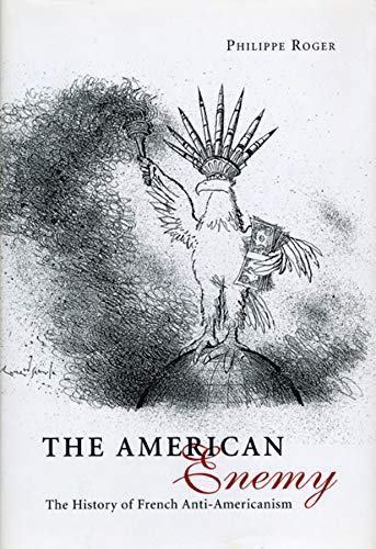 9780226723693: The American Enemy: The History of French Anti-Americanism