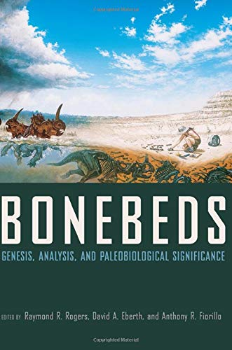 9780226723716: Bonebeds: Genesis, Analysis, and Paleobiological Significance