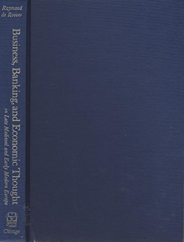 9780226725451: Business, Banking and Economic Thought in Late Mediaeval and Early Modern Europe