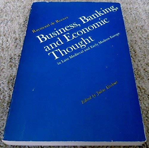9780226725468: Business, Banking, and Economic Thought in Late Medieval and Early Modern Europe