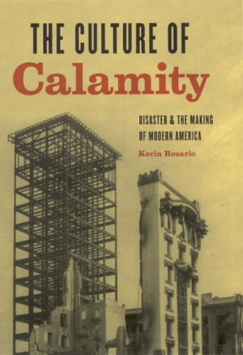 9780226725703: The Culture of Calamity: Disaster and the Making of Modern America