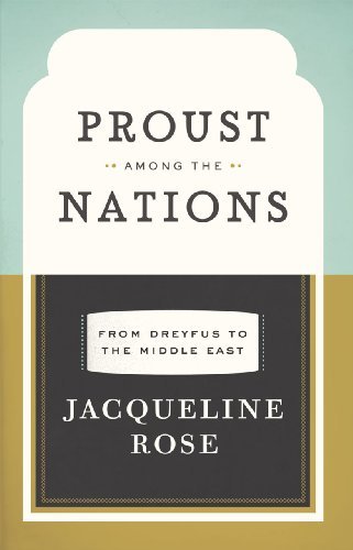 Proust Among the Nations: From Dreyfus to the Middle East (Hardcover): Jacqueline Rose