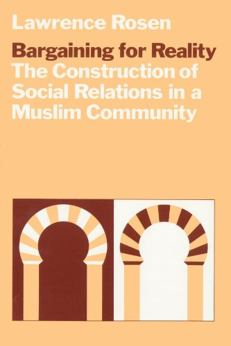 9780226726113: Bargaining for Reality: The Construction of Social Relations in a Muslim Community