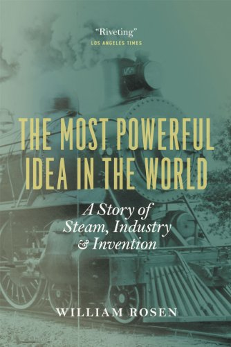 9780226726342: The Most Powerful Idea in the World: A Story of Steam, Industry, and Invention