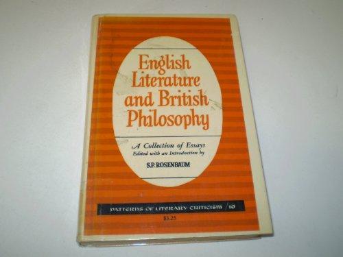English Literature and British Philosophy (Patterns of Literary Critical): Rosenbaum, S. P.