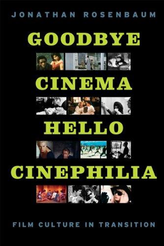9780226726656: Goodbye Cinema, Hello Cinephilia: Film Culture in Transition