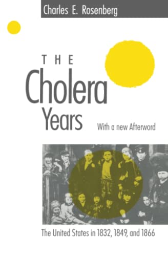 9780226726779: The Cholera Years: The United States in 1832, 1849, and 1866