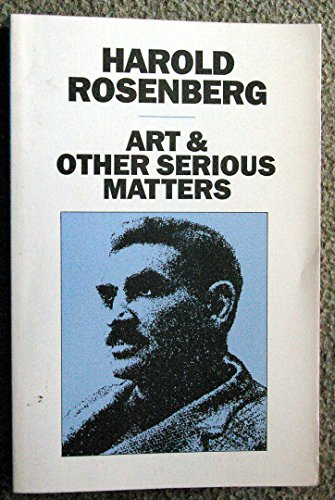 9780226726953: Art and Other Serious Matters