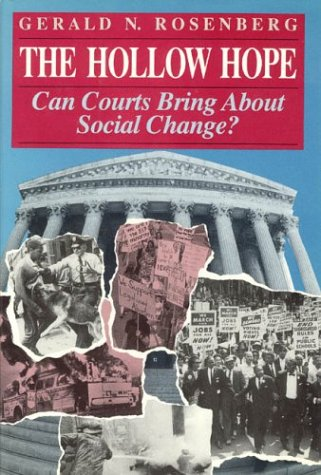 9780226727028: The Hollow Hope: Can Courts Bring About Social Change? (American Politics and Political Economy Series)