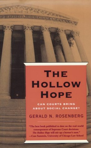 9780226727035: The Hollow Hope: Can Courts Bring About Social Change? (American Politics and Political Economy Series)