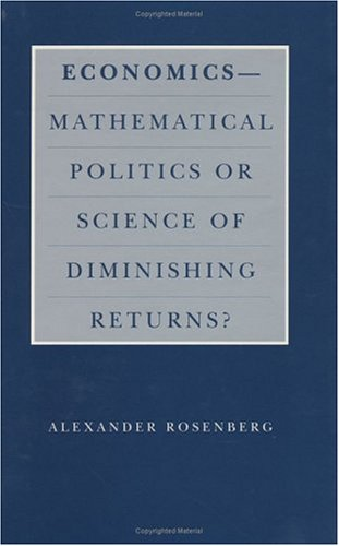 9780226727233: Economics--Mathematical Politics or Science of Diminishing Returns? (Science and Its Conceptual Foundations series)