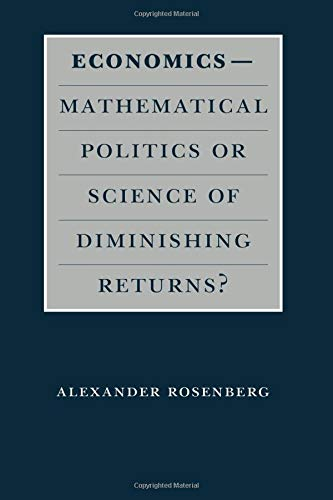 9780226727240: Economics--Mathematical Politics or Science of Diminishing Returns? (Science and Its Conceptual Foundations series)