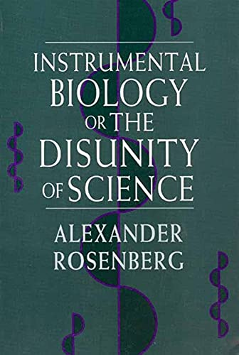 9780226727257: Instrumental Biology, or the Disunity of Science (Science & Its Conceptual Foundations)