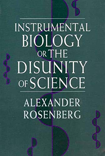 9780226727264: Instrumental Biology, or The Disunity of Science (Science and Its Conceptual Foundations series)