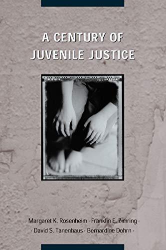 9780226727837: A Century of Juvenile Justice