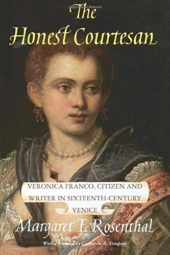 9780226728124: The Honest Courtesan: Veronica Franco, Citizen and Writer in Sixteenth-Century Venice (Women in Culture and Society Series)