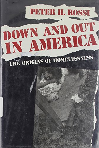 9780226728285: Down and Out in America: The Origins of Homelessness