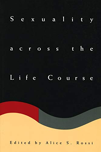 9780226728704: Sexuality across the Life Course (The John D. and Catherine T. MacArthur Foundation Series on Mental Health and De)