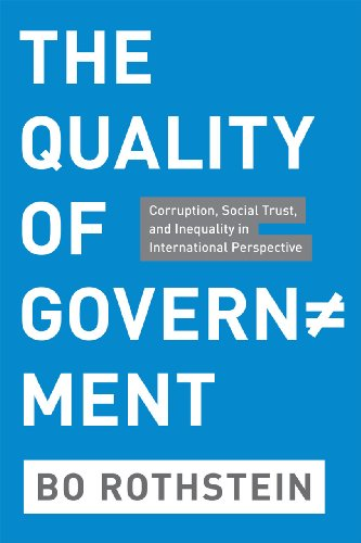 The Quality of Government: Corruption, Social Trust, and Inequality in International Perspective: ...