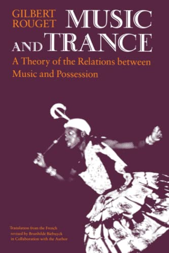 9780226730066: Music and Trance: A Theory of the Relations Between Music and Possession