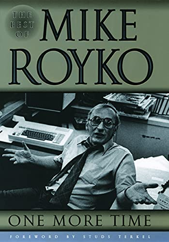 One More Time: The Best of Mike Royko (0226730719) by Mike Royko