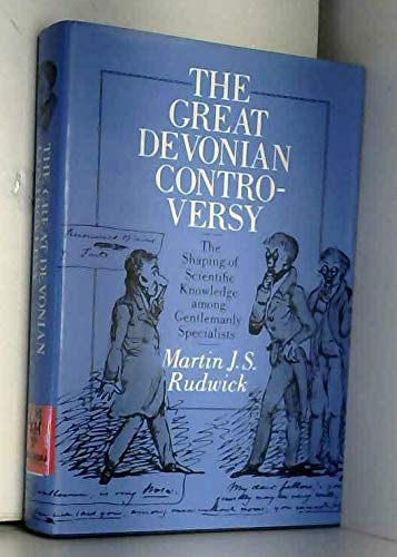 9780226731018: The Great Devonian Controversy: The Shaping of Scientific Knowledge among Gentlemanly Specialists (Science and Its Conceptual Foundations series)