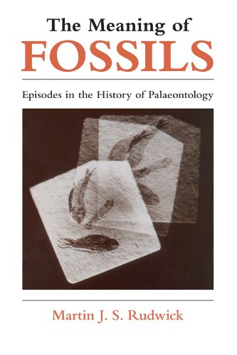 The Meaning of Fossils : Episodes in: Martin J. S.