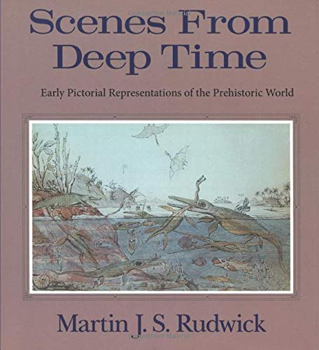 9780226731056: Scenes from the Deep Time - Early Pictoral Representations of the Prehistoric World (Paper)