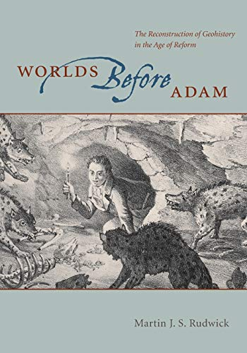9780226731292: Worlds Before Adam: The Reconstruction of Geohistory in the Age of Reform