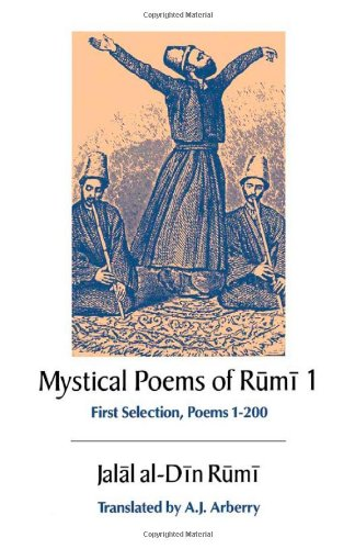 9780226731513: The Mystical Poems of Rumi 1st Selection. Poems 1-200 (UNESCO Collection of Representative Works. Persian Heritage)