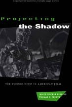 9780226731667: Projecting the Shadow: The Cyborg Hero in American Film (New Practices of Inquiry)