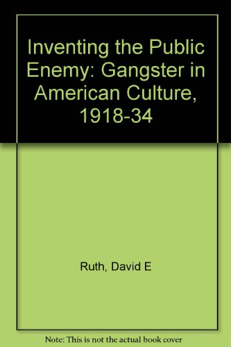 9780226732176: Inventing the Public Enemy: The Gangster in American Culture, 1918-1934