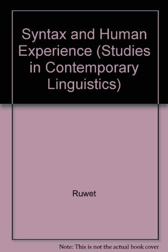 9780226732213: Syntax and Human Experience (Studies in Contemporary Linguistics)