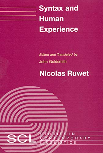9780226732220: Syntax and Human Experience (Studies in Contemporary Linguistics)