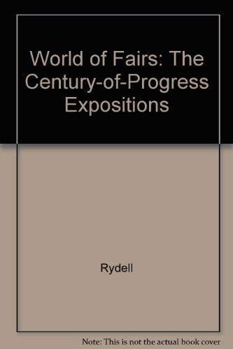 9780226732367: World of Fairs: The Century-of-Progress Expositions