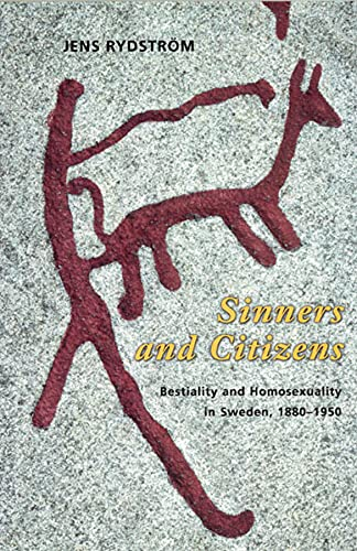 9780226732565: Sinners and Citizens: Bestiality and Homosexuality in Sweden, 1880-1950