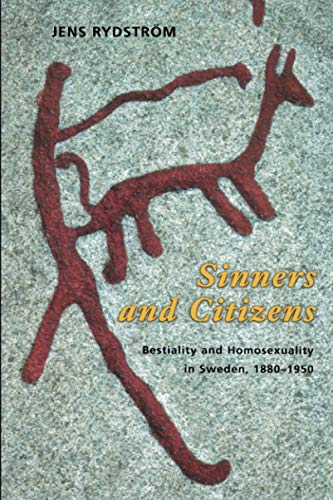 9780226732572: Sinners and Citizens: Bestiality and Homosexuality in Sweden, 1880-1950