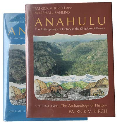Anahulu: The Anthropology of History in the Kingdom of Hawaii, Volume 1: Historical Ethnography: ...