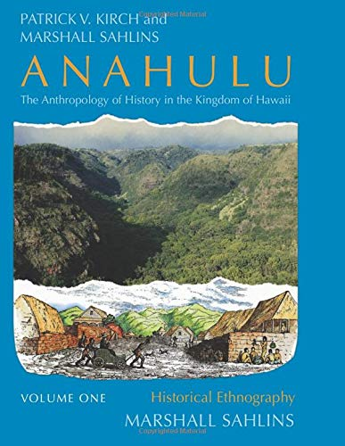 9780226733654: 001: Anahulu: The Anthropology of History in the Kingdom of Hawaii, Volume 1: Historical Ethnography