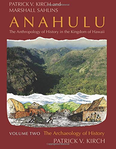 9780226733661: Anahulu: The Anthropology of History in the Kingdom of Hawaii, Volume 2: The Archaeology of History