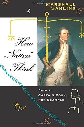 "9780226733692: How ""Natives"" Think: About Captain Cook, for Examples"