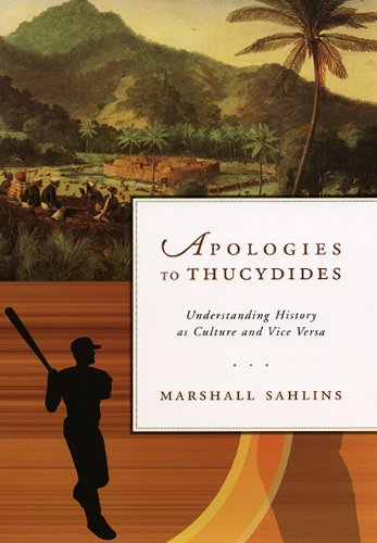 9780226734002: Apologies to Thucydides - Understanding History as Culture and Vice Versa