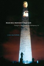 9780226734071: Making Memory Matter: Strategies of Remembrance in Contemporary Art