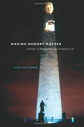 9780226734088: Making Memory Matter: Strategies of Remembrance in Contemporary Art