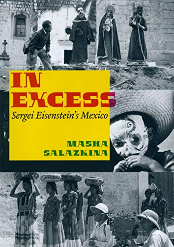 9780226734149: In Excess: Sergei Eisenstein's Mexico