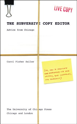 9780226734248: The Subversive Copy Editor: Advice from Chicago (or, How to Negotiate Good Relationships with Your Writers, Your Colleagues, and Yourself) (Chicago Guides to Writing, Editing, and Publishing)