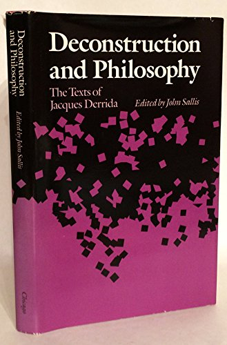Deconstruction and Philosophy: The Texts of Jacques: Sallis, John [Editor]