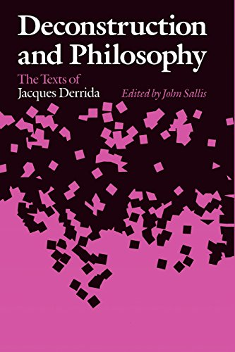 Deconstruction and Philosophy: The Texts of Jacques: Editor-John Sallis